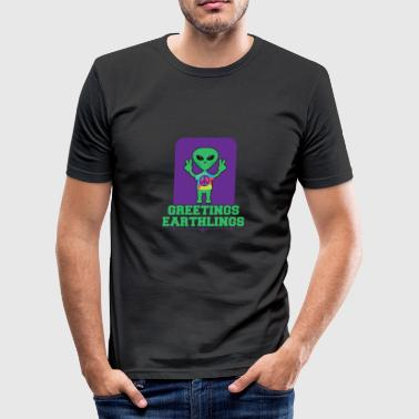 Greeting earthlings. - Männer Slim Fit T-Shirt