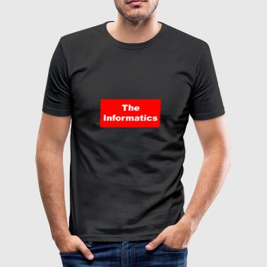 The Informatics Informatics Saying Gift - Men's Slim Fit T-Shirt