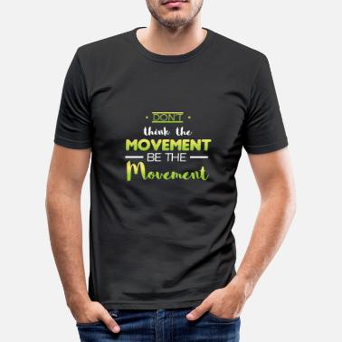 Movement design movement - Männer Slim Fit T-Shirt