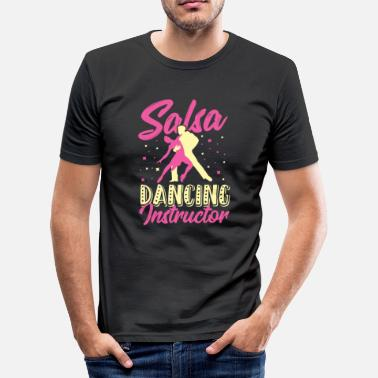 Dance Instructor Salsa Dancing Salsa Dancing Instructor Gift Idea - Men's Slim Fit T-Shirt