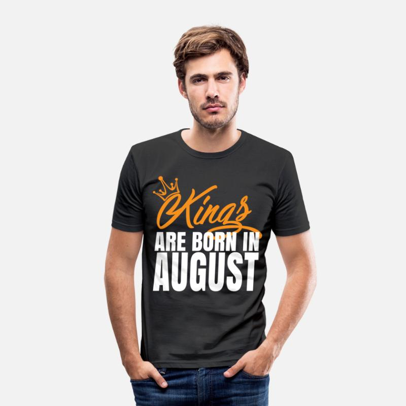 Kings Are Born In August T-Shirts - KINGS ARE BORN IN AUGUST - Men's Slim Fit T-Shirt black