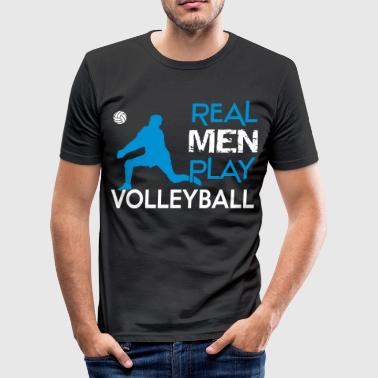 Real Men play Volleyball - Camiseta ajustada hombre