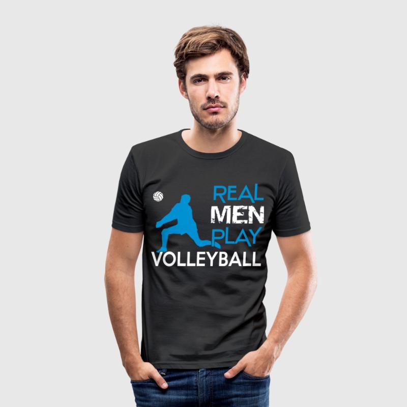 Real Men play Volleyball - slim fit T-shirt