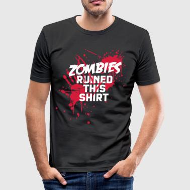 zombies runied this shirt - zombie blood bloody undead - Men's Slim Fit T-Shirt