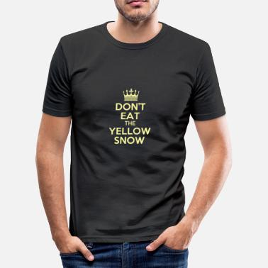Yellow Funny sayings saying Dont eat yellow snow snow - Men's Slim Fit T-Shirt