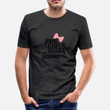October Girls Big girls are born in October. Sq8dr - Men's Slim Fit T-Shirt