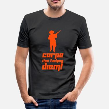 Fuck Vector Carpe that fucking diem! (Vector) - Men's Slim Fit T-Shirt