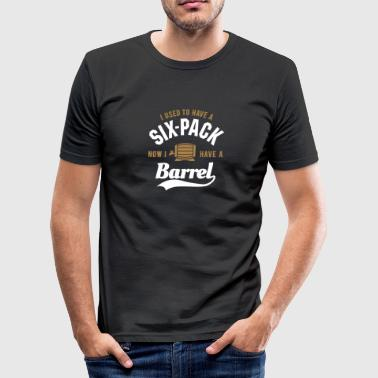 I used to have a six-pack now I have a barrel - slim fit T-shirt