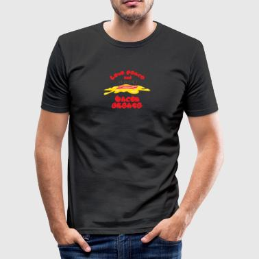 Love, Peace and Bacon grease - Men's Slim Fit T-Shirt