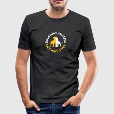 Dogs Have Masters And Cats Have Staff - Men's Slim Fit T-Shirt