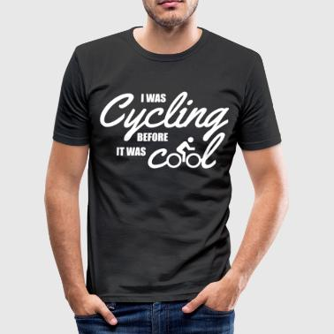 I was cycling before it was cool - T-shirt près du corps Homme