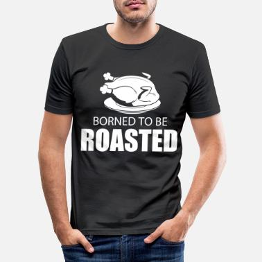 Roast Born to Roasted - Men's Slim Fit T-Shirt