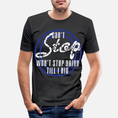 Business Inspirational Grind Tshirt Design Can t Stop Won - Men's Slim Fit T-Shirt