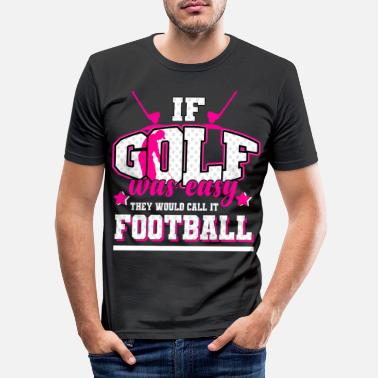 Sports Golf - If it were easy, it would be soccer - Men's Slim Fit T-Shirt