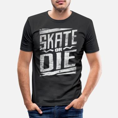 Skate Skate skateboard - Men's Slim Fit T-Shirt