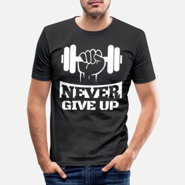 Up Never Give Up Fitness - Miesten slim fit t-paita