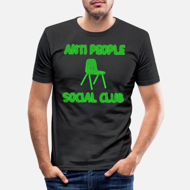Texte Anti People Social Club Lustig Witzig - Männer Slim Fit T-Shirt