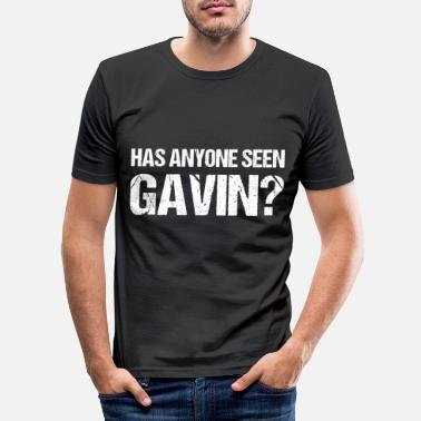 Gavin Has Anyone Seen Gavin? Gaming - Men's Slim Fit T-Shirt