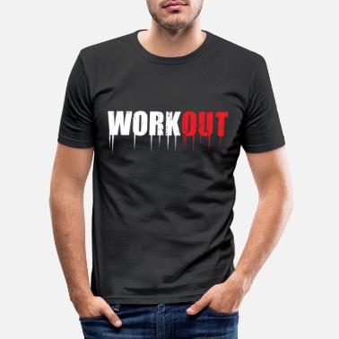 Workout workout - Men's Slim Fit T-Shirt