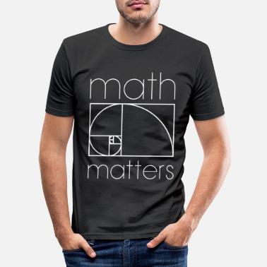 Mathematics MATH MATTERS MATHEMATICS MATHEMATICS MATHEMATICS - Men's Slim Fit T-Shirt
