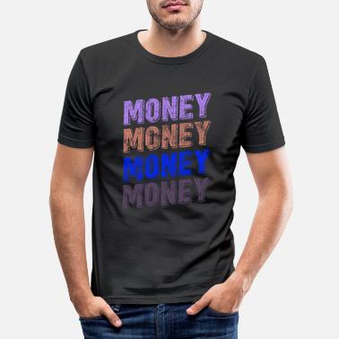 Cash Money Money Money Cash - Men's Slim Fit T-Shirt