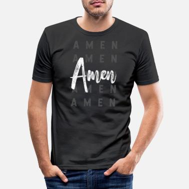Amen quote - Men's Slim Fit T-Shirt