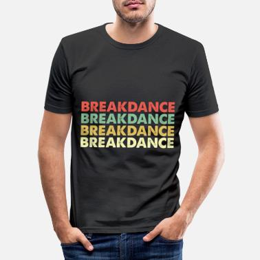 Breakdance breakdance - Slim fit T-shirt mænd