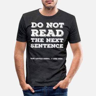 Do Not Read - Männer Slim Fit T-Shirt