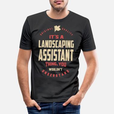 Funny Landscaping Assistant Thing - Men's Slim Fit T-Shirt
