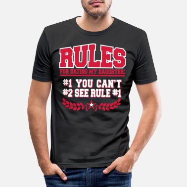 Date Rules for dating my daughter - Men's Slim Fit T-Shirt