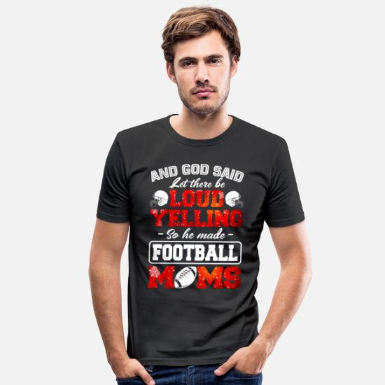 Letter Boxing T-Shirts - Let There Be Loud Yelling So He Made Football Moms - Men's Slim Fit T-Shirt black