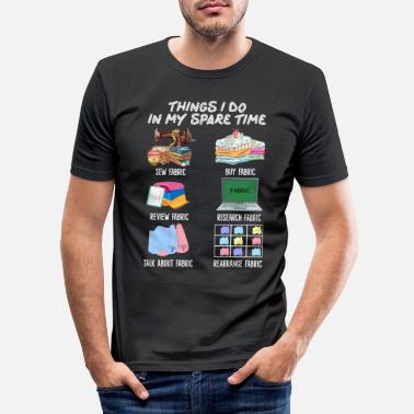 Things I Do In My Spare Time Sew Fabric Buy Fabric - Men's Slim Fit T-Shirt