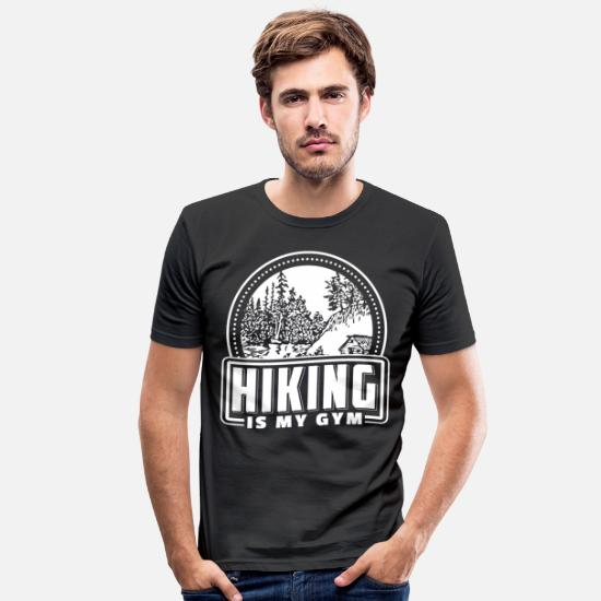 Travel T-Shirts - Hiking Is My Gym Shirt Gift Hiker - Men's Slim Fit T-Shirt black