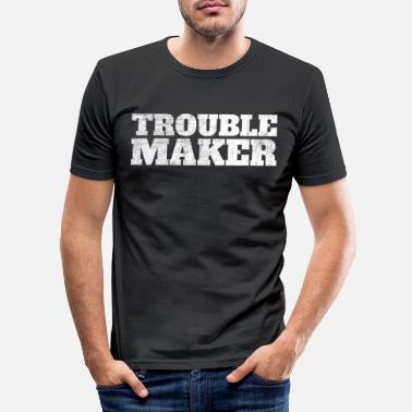 Trouble Trouble stress anger lettering My Name Is Trouble - Men's Slim Fit T-Shirt