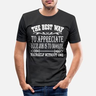 Jobless Feel jobless with this The Best Way To - Men's Slim Fit T-Shirt