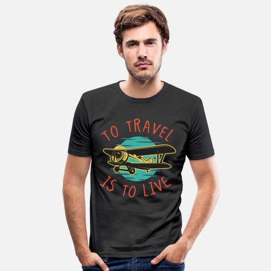 Flight T-Shirts - Travel is to live travel traveler plane - Men's Slim Fit T-Shirt black