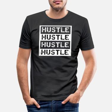 Hustle Hustle - work hard - Männer Slim Fit T-Shirt