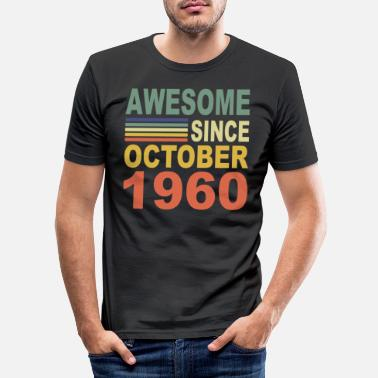 October 1960 year birthday Awesome since October 1960 - Men's Slim Fit T-Shirt
