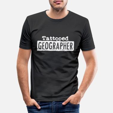 Geographic Tattooed Geographer Geography Earth geographer - Men's Slim Fit T-Shirt