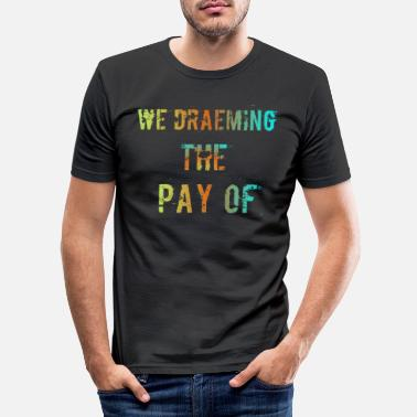 Pay The Pay of - Men's Slim Fit T-Shirt