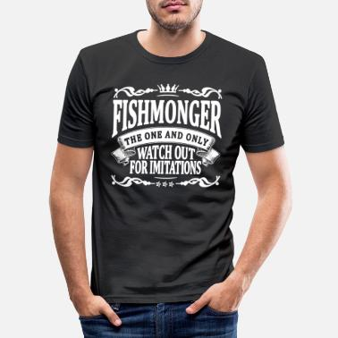Fishmonger fishmonger the one and only - Men's Slim Fit T-Shirt