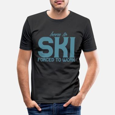 Inspiration Born To Ski - Männer Slim Fit T-Shirt