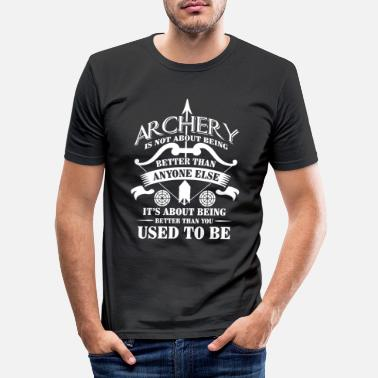 Robin Archery being better than you used to be - arrow - Miesten slim fit t-paita