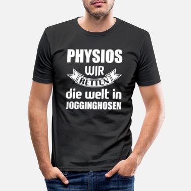 Physiotherapeut Physiotherapie Physiotherapeut Physio - Männer Slim Fit T-Shirt