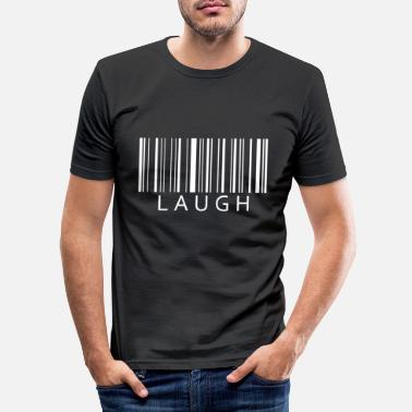 Laugh Laugh laugh - Men's Slim Fit T-Shirt