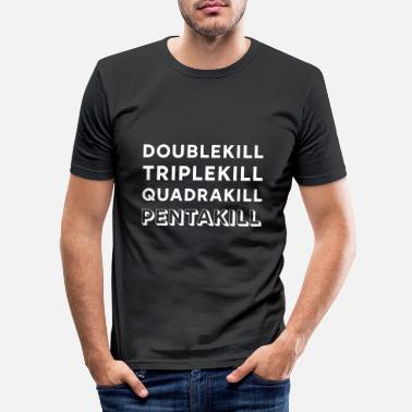 League Of Legends Dubbele triple quadra pentakill gokvaardigheid lol - Mannen slim fit T-shirt