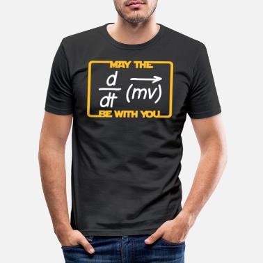 Tv May the Force be with you - Humor - Lustig -Physik - Men's Slim Fit T-Shirt