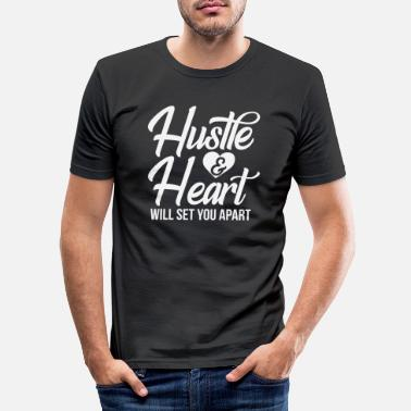 Hearts Apart Hustle and Heart will set you apart - Men's Slim Fit T-Shirt