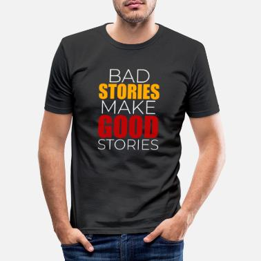 Story Bad stories Good stories - Men's Slim Fit T-Shirt