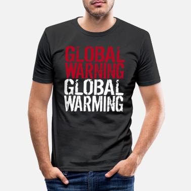 Global Global Warning - Calentamiento Global - Camiseta ajustada hombre